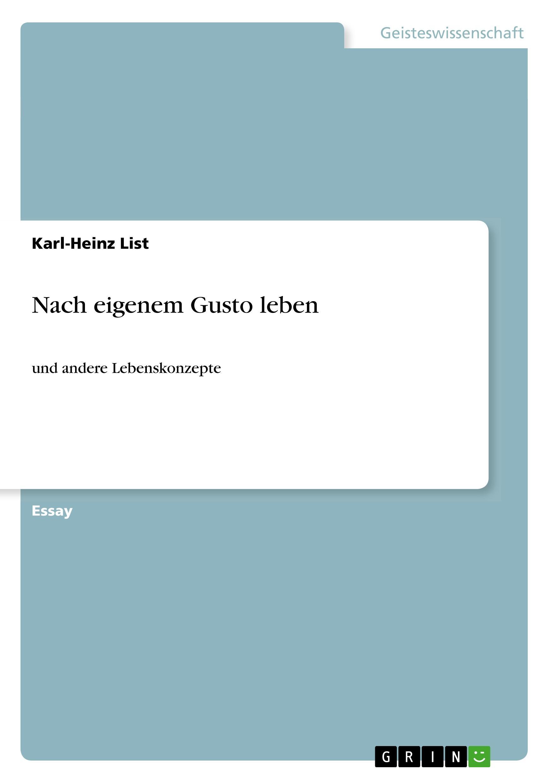 Nach eigenem Gusto leben  und andere Lebenskonzepte  Karl-Heinz List  Taschenbuch  Paperback  Deutsch  2019 - List, Karl-Heinz