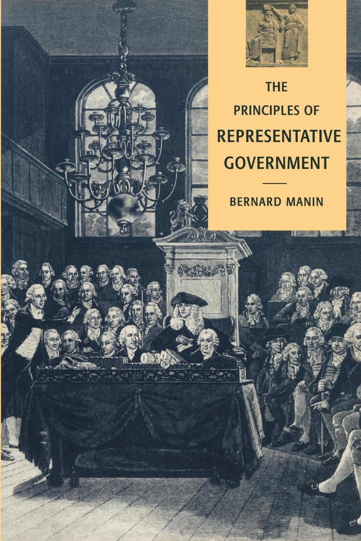 The Principles of Representative Government  Bernard Manin  Taschenbuch  Themes in the Social Sciences  Englisch  1997 - Manin, Bernard