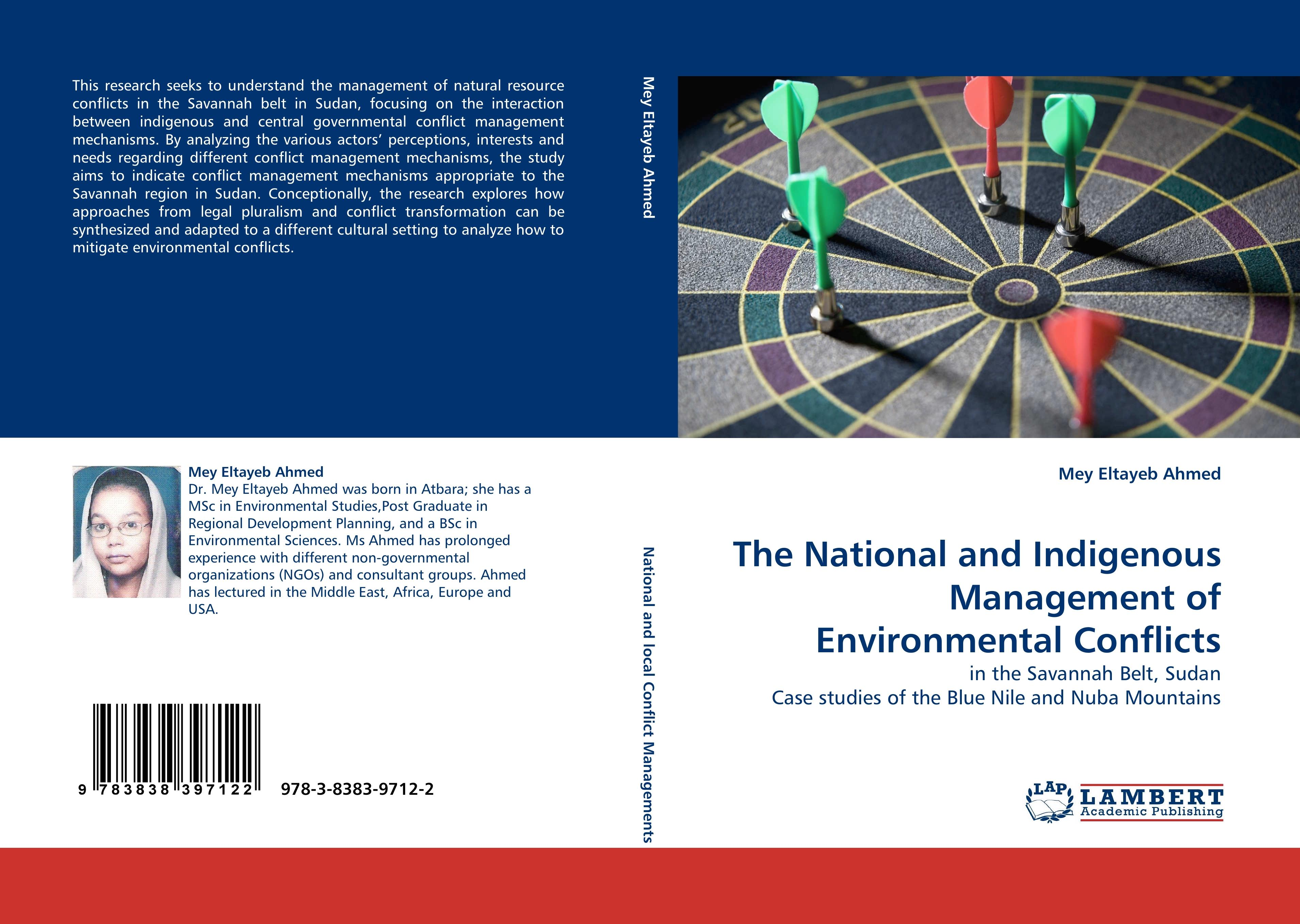 The National and Indigenous Management of Environmental Conflicts  in the Savannah Belt, Sudan Case studies of the Blue Nile and Nuba Mountains  Mey Eltayeb Ahmed  Taschenbuch  Paperback  2010 - Ahmed, Mey Eltayeb