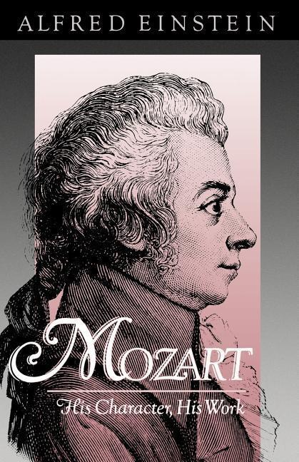 Mozart  His Character, His Work  Alfred Einstein  Taschenbuch  Galaxy Books  Englisch  1965 - Einstein, Alfred