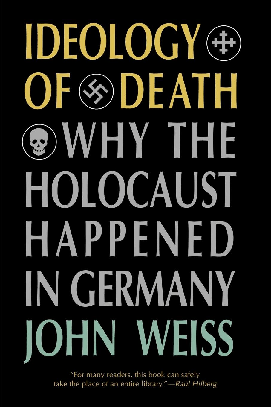 Ideology of Death  Why the Holocaust Happened in Germany  John Weiss  Taschenbuch  Paperback  Englisch  1997 - Weiss, John