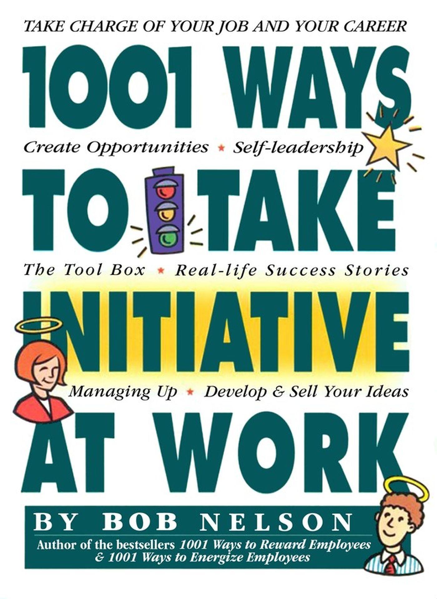 1001 Ways Employees Can Take Initiative at Work  Bob Nelson  Taschenbuch  Englisch  1999 - Nelson, Bob