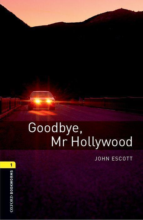 Goodbye Mr. Hollywood  Reader.6. Schuljahr, Stufe 2  John Escott  Taschenbuch  Oxford Bookworms Library  Englisch  2007 - Escott, John