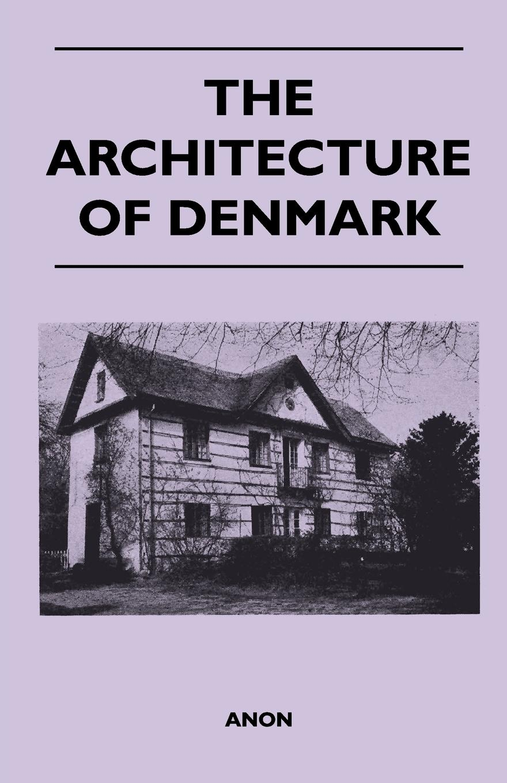 The Architecture of Denmark  Anon  Taschenbuch  Englisch  2011 - Anon