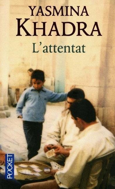 L'attentat  Yasmina Khadra  Taschenbuch  Französisch  2005 - Khadra, Yasmina (Moulessehoul, Mohammed)