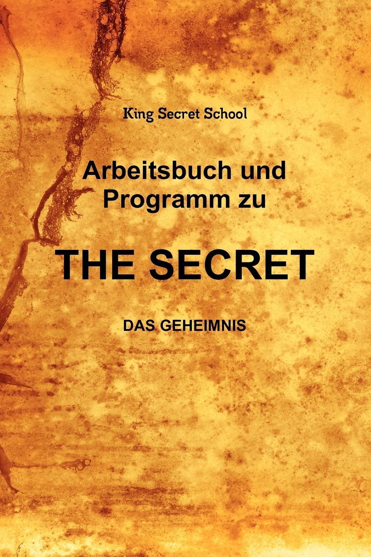 Arbeitsbuch und Programm zu The Secret  King Secret School  Taschenbuch  Paperback  Deutsch  2010 - King Secret School