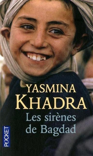 Les sirènes de Bagdad  Yasmina Khadra  Taschenbuch  Französisch  2011 - Khadra, Yasmina
