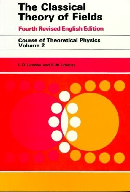 Classical Theory of Fields  L. D. Landau (u. a.)  Taschenbuch  Englisch  1995 - Landau, L. D.
