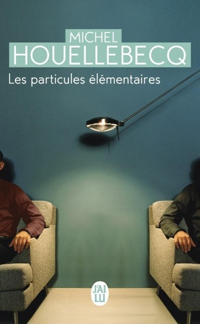 Les Particules elementaires  Michel Houellebecq  Taschenbuch  Französisch  2007 - Houellebecq, Michel